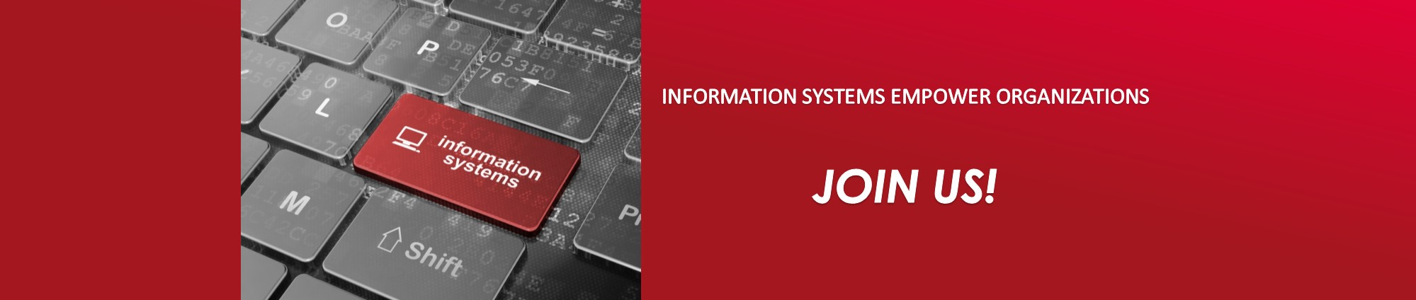 Information Systems Empower Organizations - Join Us!
