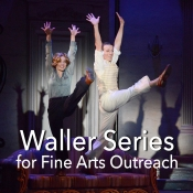 Waller Series for Fine Arts Outreach